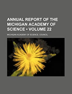 Annual Report of the Michigan Academy of Science (Volume 22)