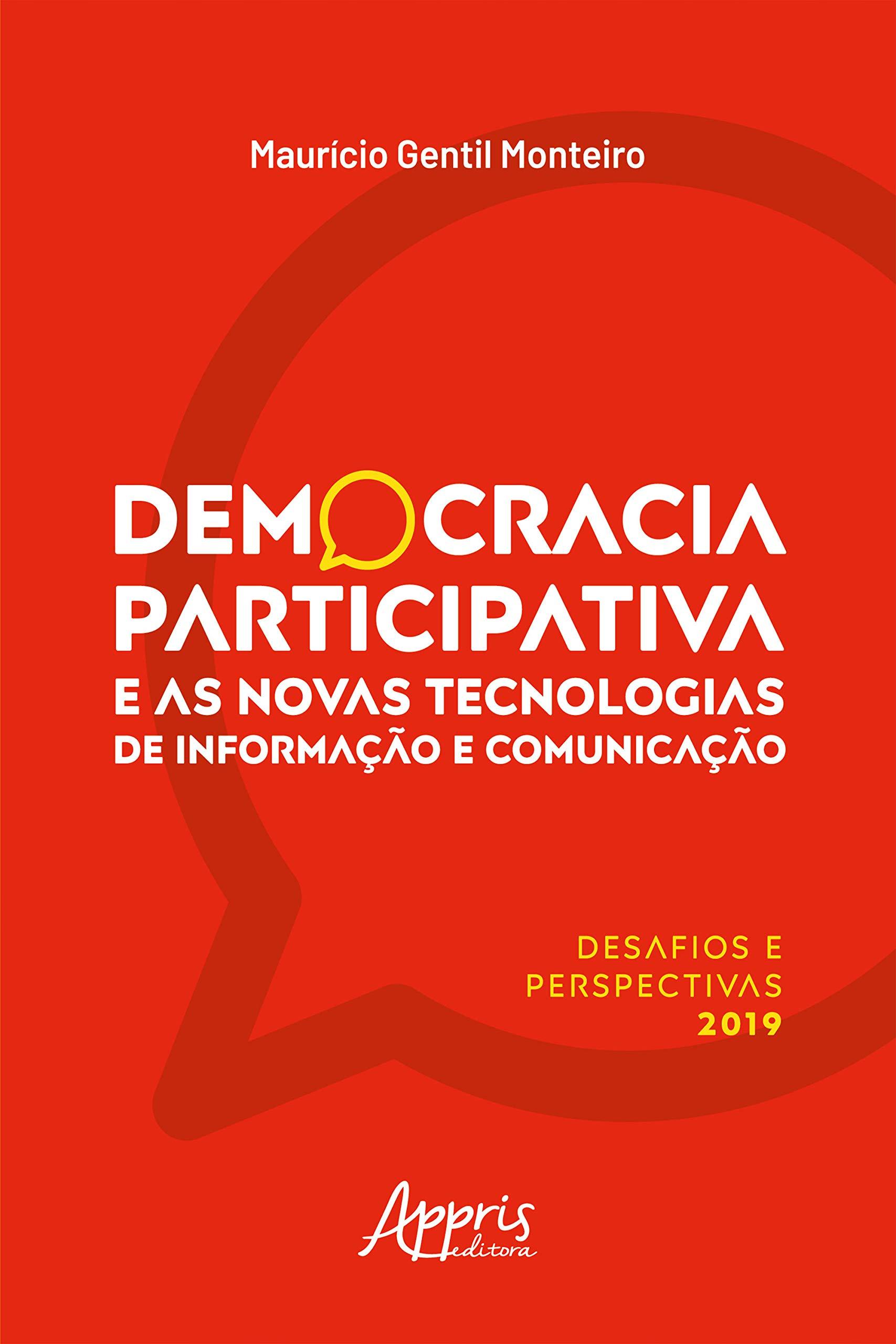 Democracia Participativa e as Novas Tecnologias de Informação e Comunicação:: Desafios e Perspectivas (Portuguese Edition)