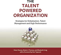 The Talent Powered Organization: Strategies for Globalization, Talent Management and High Performance