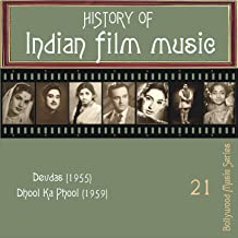History of Indian Film Music: Devdas (1955), Dhool Ka Phool (1959), Vol. 21