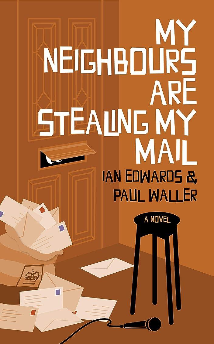 出演者アルネ空白My Neighbours Are Stealing My Mail (Alan and Frankie Book 4) (English Edition)