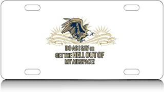 Makoroni - DO AS I SAY OR GET The Hell Out of My AIRSPACE!, Aluminum License Plate, Auto SUV Truck Tag