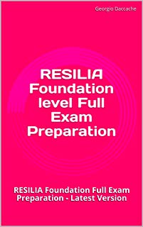 RESILIA Foundation level Full Exam Preparation : RESILIA Foundation Full Exam Preparation - Latest Version