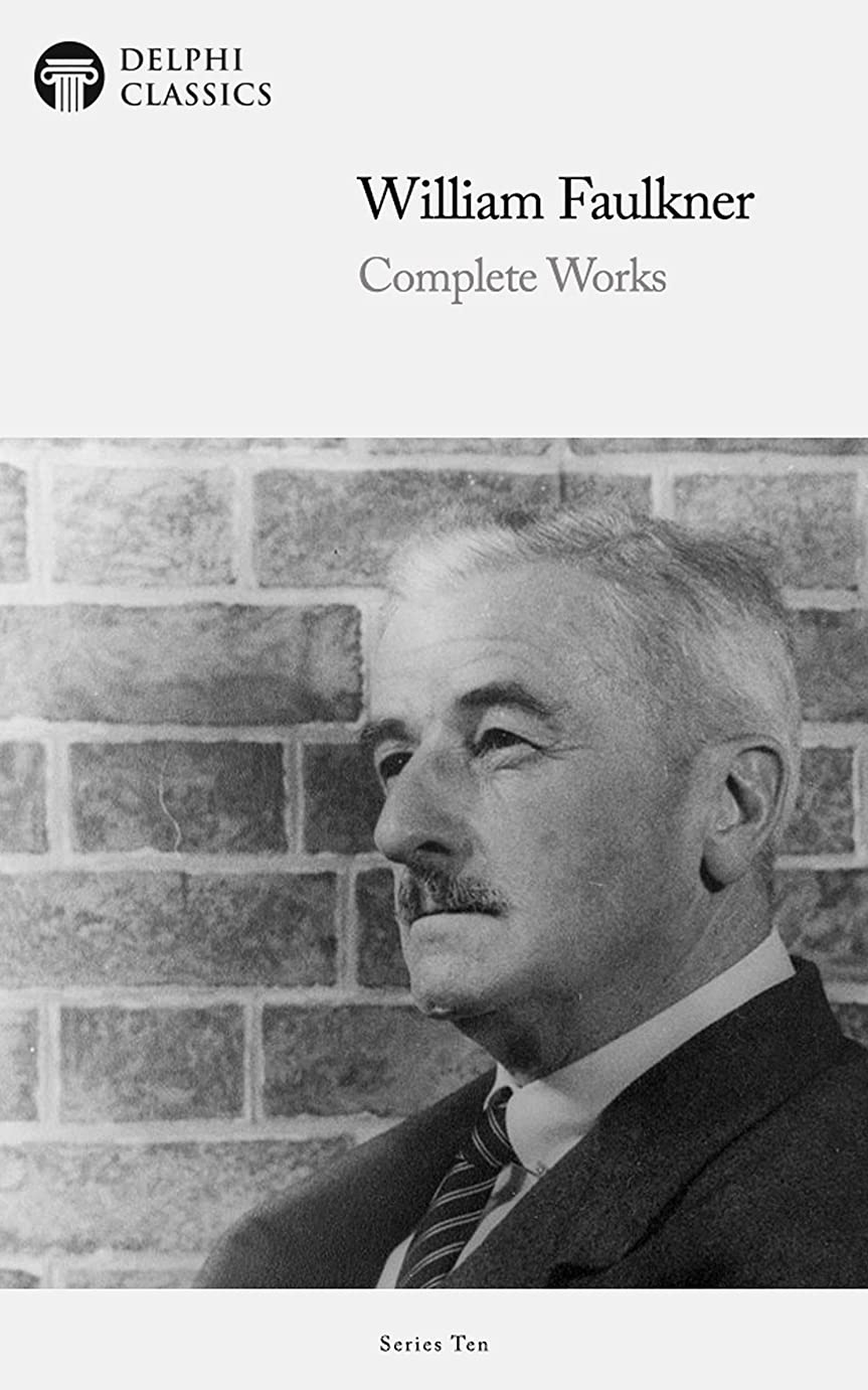 どんよりした薬用盲目Delphi Complete Works of William Faulkner (Illustrated) (Delphi Series Ten Book 18) (English Edition)