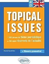 Anglais. Topical issues. 1500 phrases de thème journalistique sur 100 sujets récurrents de l'actualité (B2-C1) (French Edition)