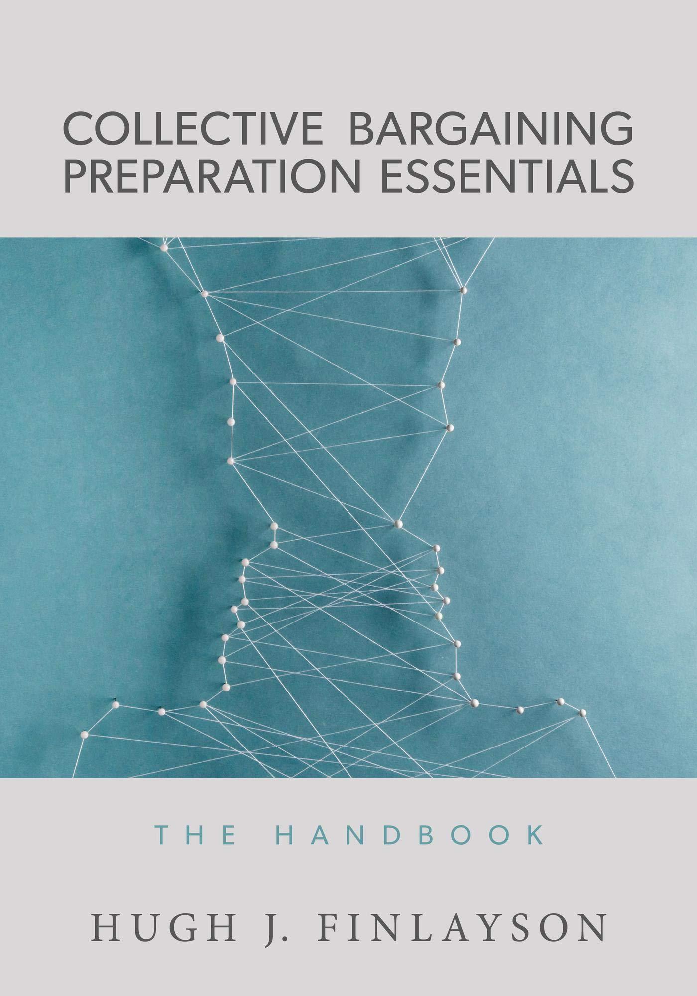Collective Bargaining Preparation Essentials: The Handbook