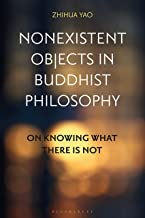 Nonexistent Objects in Buddhist Philosophy: On Knowing What There is Not (English Edition)