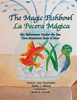 The Magic Fishbowl / La Pecera Magica: An Adventure Under the Sea / Una Aventura