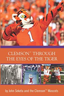 Clemson Through the Eyes of the Tiger: Clemson Mascots