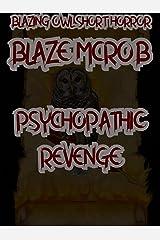 Blazing Owl Short Horror: Psychopathic Revenge Kindle Edition