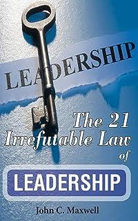 The 21 Irrefutable Law of Leadership