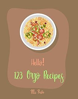 Hello! 123 Orzo Recipes: Best Orzo Cookbook Ever For Beginners [Orzo Recipe, Cold Salad Cookbook, Bean Salad Recipes, Cabbage Soup Recipe, Homemade Salad ... Recipes, Tomato Soup Recipe] [Book 1]
