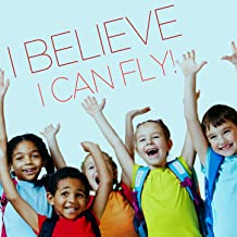 I Believe I Can Fly - A Collection of Children Singing Gospel Songs of Worship and Fun Songs for Easter!