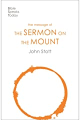 The Message of the Sermon on the Mount (The Bible Speaks Today New Testament) Kindle Edition