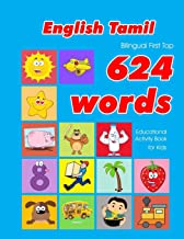 English - Tamil Bilingual First Top 624 Words Educational Activity Book for Kids: Easy vocabulary learning flashcards best for infants babies toddlers ... (624 Basic First Words for Children)