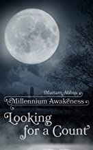 Looking for a Count: Millennium Awakeness (English Edition)