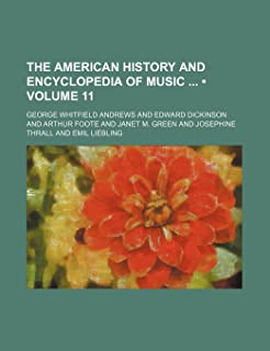 The American History and Encyclopedia of Music (Volume 11)