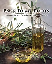 Back To My Roots: Sharing Recipes From The Villages Of Greece