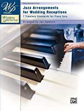 Wedding Performer -- Jazz Arrangements for Wedding Receptions: 7 Timeless Standards for Piano Solo (Wedding Performer Series)