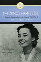 Evidence Not Seen: A Woman's Miraculous Faith in the Jungles of World War II PDF