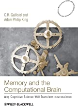 Memory and the Computational Brain: Why Cognitive Science will Transform Neuroscience
