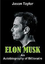 ELON MUSK: An Autobiography of Billionaire (English Edition)