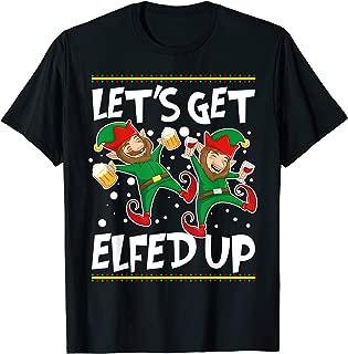 Let's Get Elfed Up Funny Christmas Elves Beer & Wine T Shirt