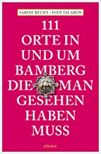 111 Orte in und um Bamberg, die man gesehen haben muss (111
