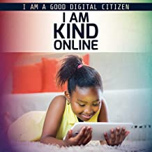 I Am Kind Online (I Am a Good Digital Citizen)