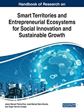 Handbook of Research on Smart Territories and Entrepreneurial Ecosystems for Social Innovation and Sustainable Growth