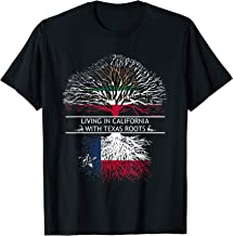Living in California with texas roots T-shirt