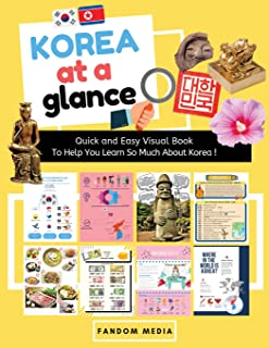 KOREA AT A GLANCE (FULL COLOR): Quick and Easy Visual Book To Help You Learn and Understand Korea!