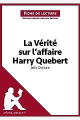 La Vérité sur l'affaire Harry Quebert de Joël Dicker (Fiche de lecture): Résumé complet et analyse détaillée de l'oeuvre (LEPETITLITTERAIRE.FR) (French Edition) eBook Kindle