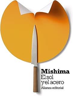 El sol y el acero (El Libro De Bolsillo - Bibliotecas De Autor - Biblioteca Mishima nº 1) (Spanish Edition)