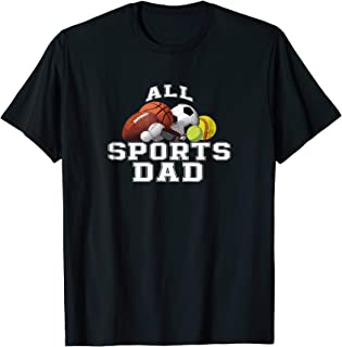 All Sports Dad Shirt For Multiple Sport Dads