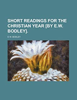 Short Readings for the Christian Year [By E.W. Bodley].