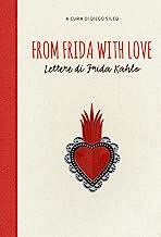 Scaricare Libri From Frida with love. Lettere di Frida Kahlo PDF