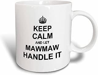 3dRose 233109_1 Keep Calm and let Mawmaw Handle it fun funny grandma grandmother gift Mug, 11 oz