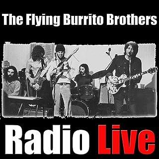 The Flying Burrito Brothers Radio LIve (Live)