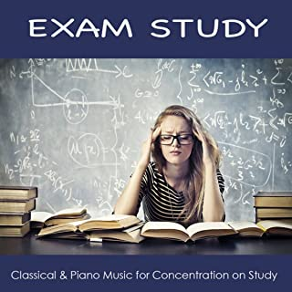 Exam Study - Classical & Piano Music for Concentration On Study, How to Improve Concentration With Classical Composers