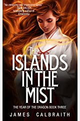 The Islands in the Mist (The Year of the Dragon, Book 3) Kindle Edition