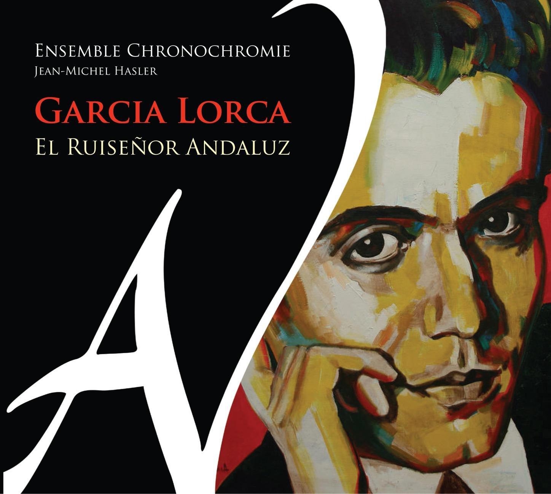 Garcia Lorca / El Ruisenor Andalouz: Ensemble Chronochromie ...