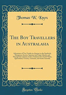 The Boy Travellers in Australasia: Adventures of Two Youths in a Journey to the Sandwich, Marquesas, Society, Samoan, and ...