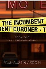 The Incumbent Coroner (Fenway Stevenson Mysteries Book 2) Kindle Edition