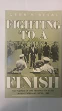Fighting to a Finish: The Politics of War Termination in the United States and Japan, 1945 (Cornell Studies in Security Affairs)
