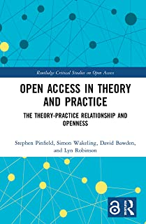 Open Access in Theory and Practice: The Theory-Practice Relationship and Openness
