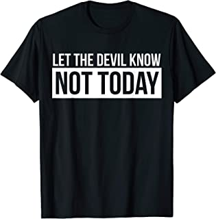 let the devil know not today shirt