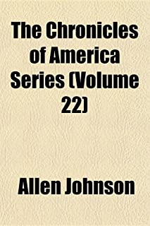 The Chronicles of America Series (Volume 22)