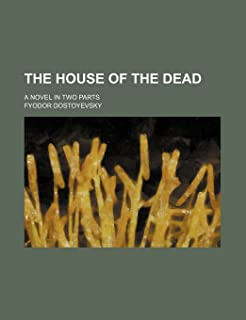 The House of the Dead; A Novel in Two Parts