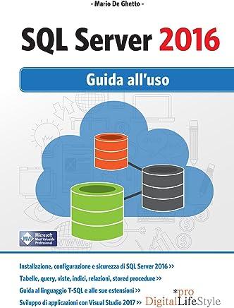SQL Server 2016: Guida all'uso